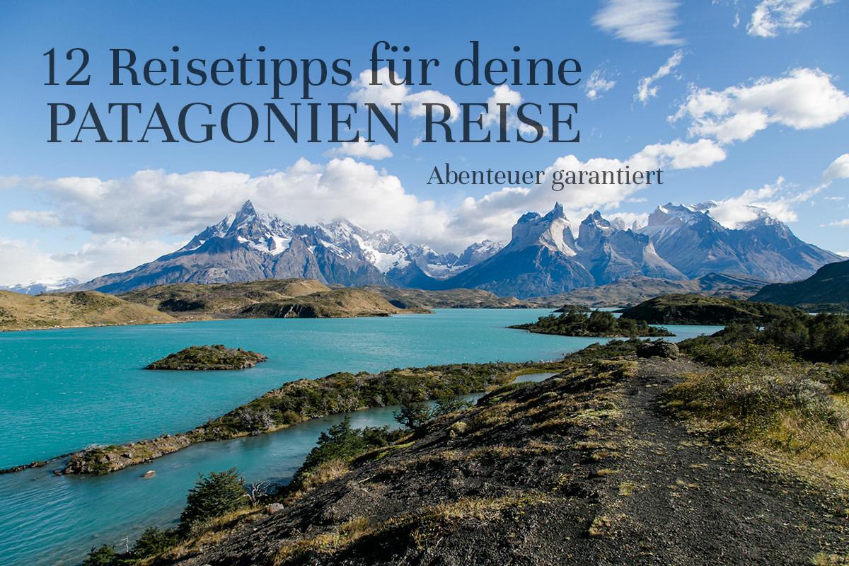 12 Reisetipps für deine Patagonien Reise | Rolling Adventure | Patagonien Bilder